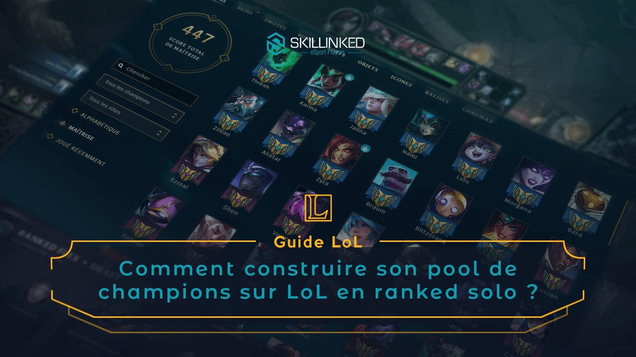 Comment construire son pool de champions sur LoL en ranked solo ?